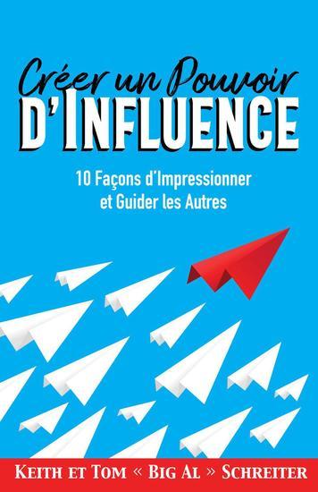 Créer un Pouvoir d'Influence : 10 Façons d'Impressionner et Guider les Autres - cover