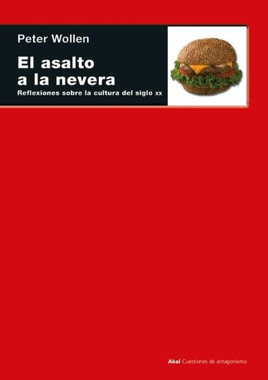 El asalto a la nevera - Reflexiones sobre la cultura del siglo XX - cover