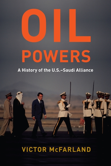 Oil Powers - A History of the US-Saudi Alliance - cover