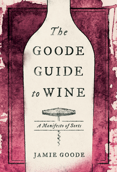 The Goode Guide to Wine - A Manifesto of Sorts - cover