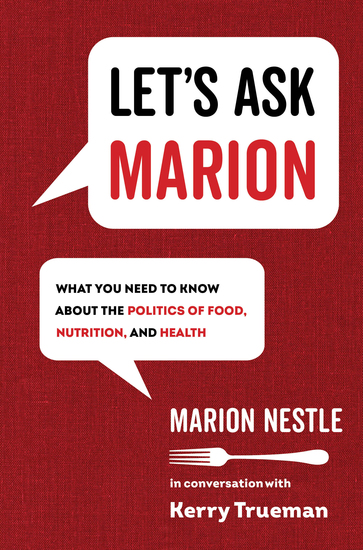 Let's Ask Marion - What You Need to Know about the Politics of Food Nutrition and Health - cover