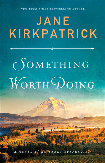 Something Worth Doing - A Novel of an Early Suffragist - cover
