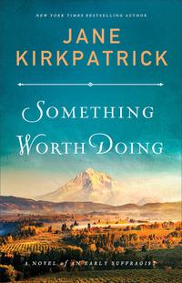 Read Something Worth Doing by Jane Kirkpatrick