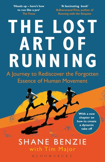 The Lost Art of Running - A Journey to Rediscover the Forgotten Essence of Human Movement - cover