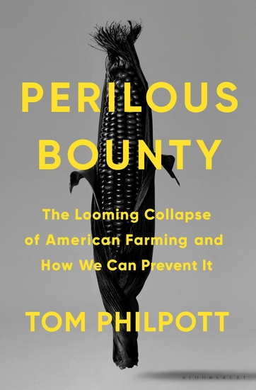 Perilous Bounty - The Looming Collapse of American Farming and How We Can Prevent It - cover