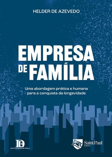Empresa de família – uma abordagem prática e humana para a conquista da longevidade - cover
