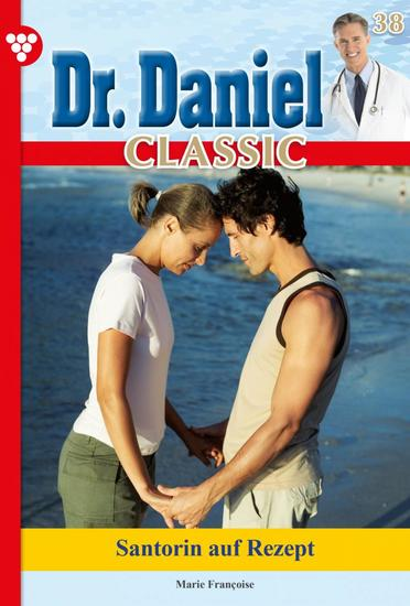 Dr Daniel Classic 38 – Arztroman - Santorin auf Rezept - cover