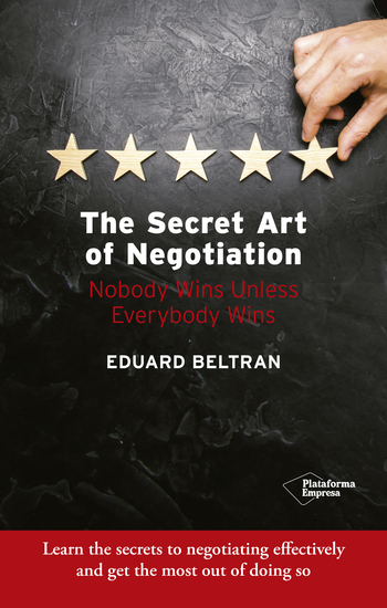 The secret art of negotiation - Nobody wins unless everybody wins - cover
