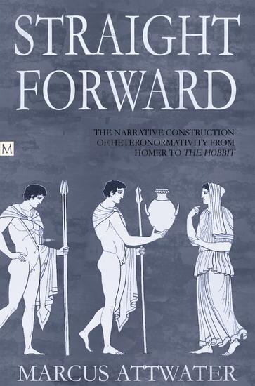 Straightforward - The Narrative Construction of Heteronormativity from Homer to The Hobbit - cover