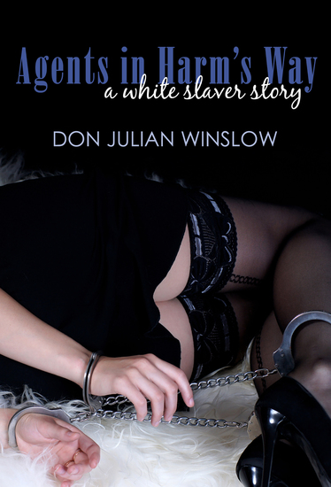 Agents in Harm's Way - A White Slaver Story - cover