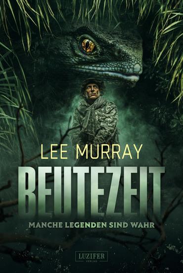 BEUTEZEIT - Manche Legenden sind wahr - Horrorthriller Abenteuer - cover