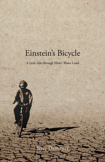 Einstein's Bicycle - A cycle ride through Eliot's Waste Land - cover