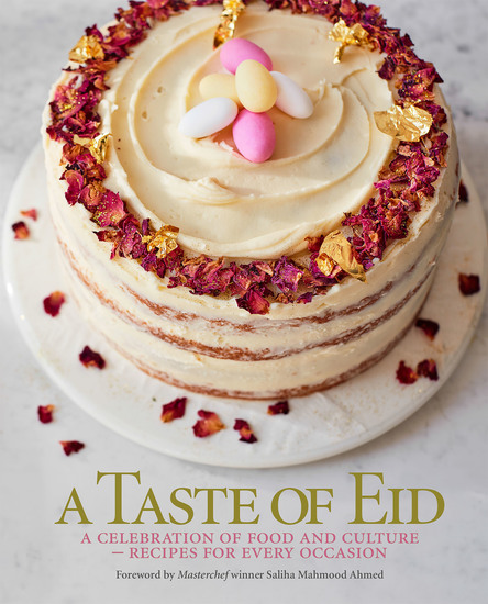 A Taste of Eid - A Celebration of Food and Culture - Recipes for Every Occasion - cover