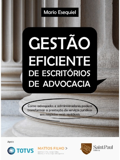 Gestão Eficiente de Escritórios de Advocacia - Como Advogados e Administradores Podem Transformar a Prestação de Serviços Jurídicos em Negócios Mais Rentáveis - cover