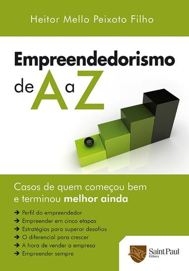 Empreendedorismo de A a Z - Casos de quem começou bem e terminou melhor ainda - cover