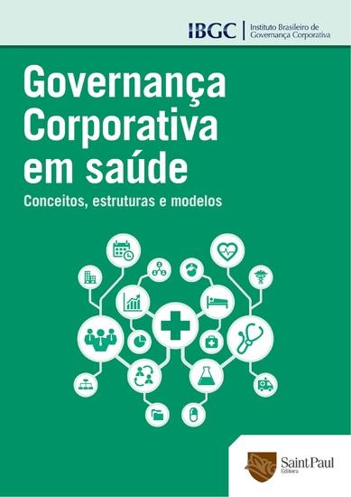 Governança Corporativa em Saúde - Conceitos Estruturas e modelos - cover