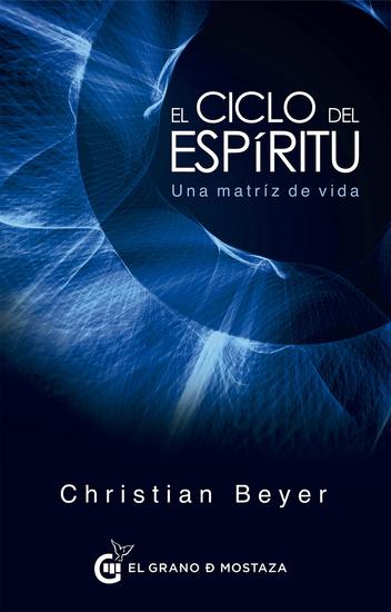 El ciclo del espíritu - Una matriz de vida - cover