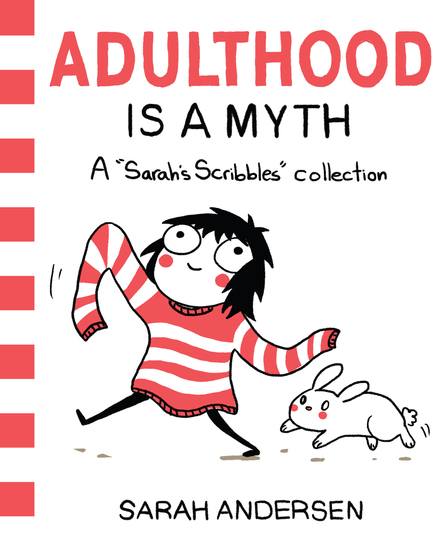 Adulthood Is a Myth - A Sarah's Scribbles Collection - cover