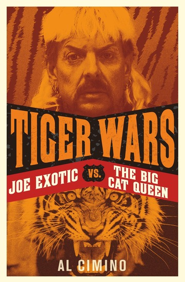 Tiger Wars - The shocking story of Joe Exotic the Tiger King vs Carole Baskin - cover