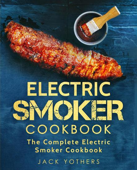 Electric Smoker Cookbook: The Complete Electric Smoker Cookbook - cover