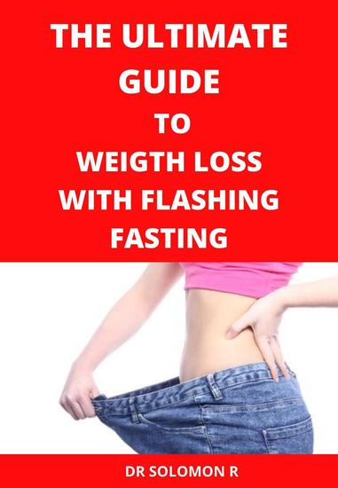 The Ultimate Guide to Weight Loss with Flashing Fasting - cover