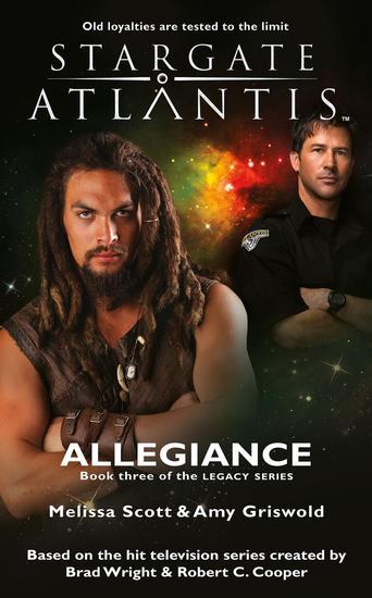 STARGATE ATLANTIS Allegiance (Legacy book 3) - cover
