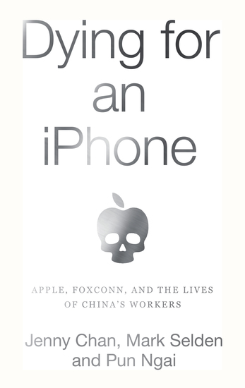 Dying for an iPhone - Apple Foxconn and The Lives of China's Workers - cover