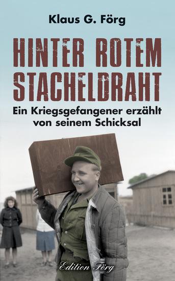 Hinter rotem Stacheldraht - Ein Kriegsgefangener erzählt von seinem Schicksal - cover