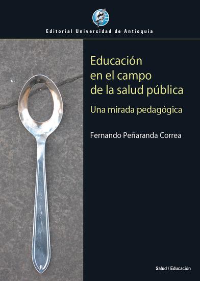 Educación en el campo de la salud pública - Una mirada pedagógica - cover