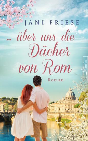 über uns die Dächer von Rom - Liebesroman - cover