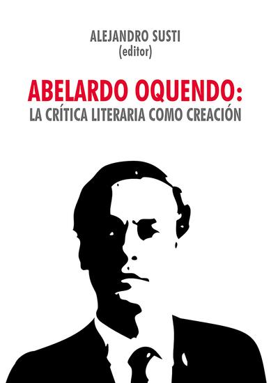 Abelardo Oquendo: la crítica literaria como creación - cover