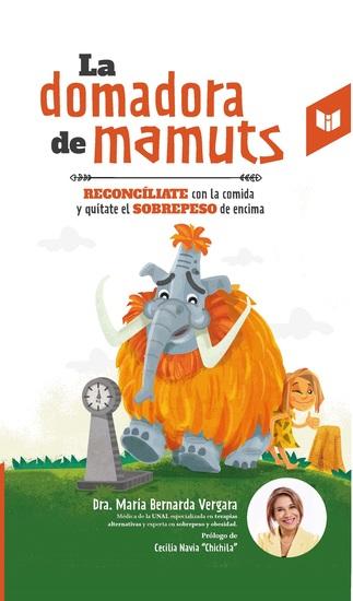 La domadora de mamuts - Reconcíliate con la comida y quítate el sobrepeso de encima - cover