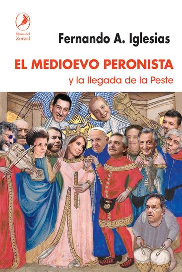 El Medioevo peronista - y la llegada de la peste - cover