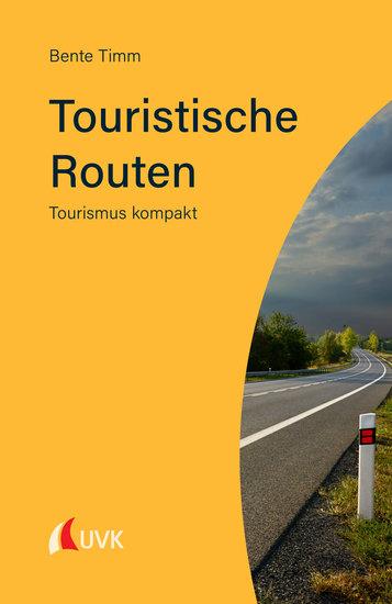 Touristische Routen - Tourismus kompakt - cover