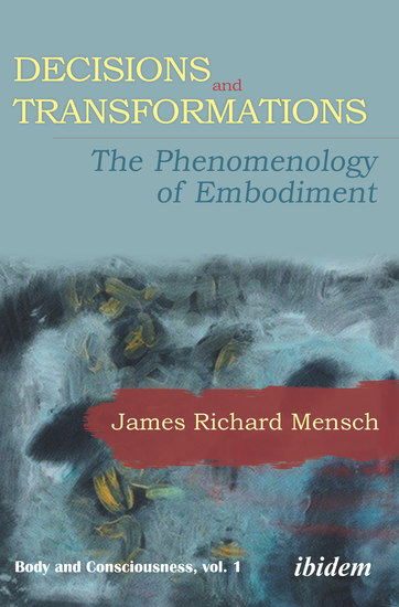 Decisions and Transformations - The Phenomenology of Embodiment - cover
