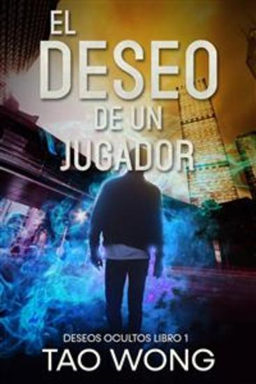 El Deseo De Un Jugador - Libro 1 De La Saga Deseos Ocultos Una Novela Gamelit - cover