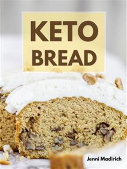 Easy Keto Bread - Delicious Low Carb Baker Ketogentic Cookbook - cover
