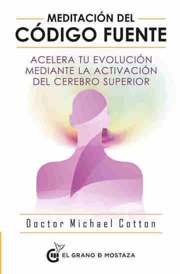 Meditación del código fuente - Acelera tu evolución mediante la activación del cerebro superior - cover