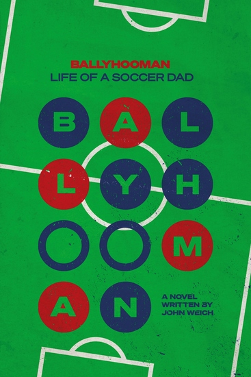 Ballyhooman - Life of a Soccer Dad - cover