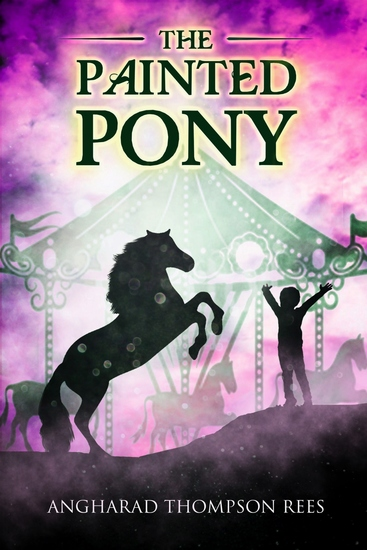 The Painted Pony - A magical fairground a curious boy and a carousel pony with a huge heart - cover