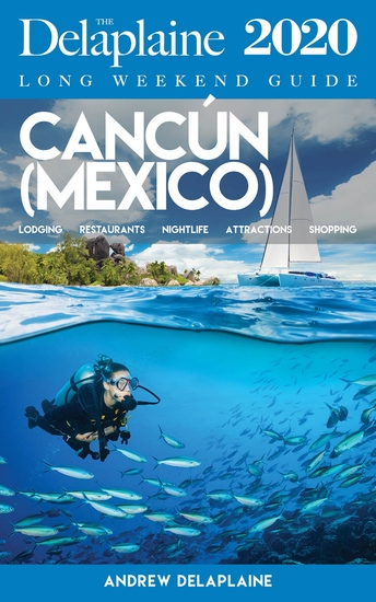 Cancún (Mexico) - The Delaplaine 2020 Long Weekend Guide - cover