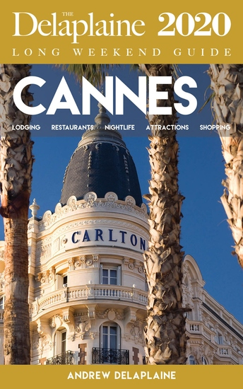 Cannes - The Delaplaine 2020 Long Weekend Guide - cover