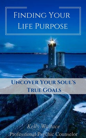 Finding Your Life Purpose - Uncover Your Soul's True Goals - cover