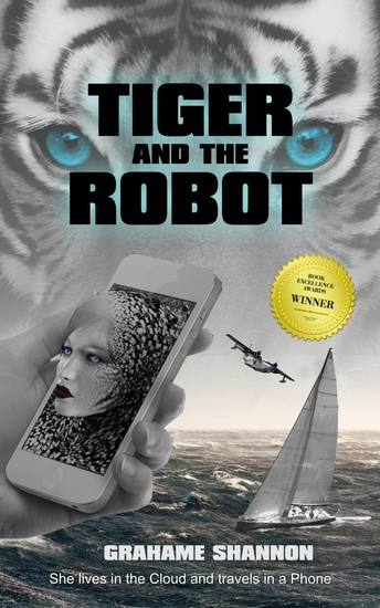 Tiger and the Robot - Saga the AI detective hlps search for a glamorous bilionaire kidnapped at the Swifsure Yacht Race - cover