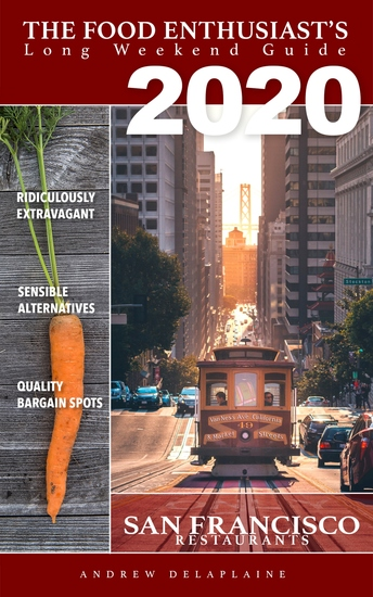 San Francisco 2020 Restaurants - The Food Enthusiast's Long Weekend Guide - cover