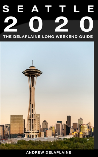 Seattle 2020 - The Delaplaine Long Weekend Guide - cover