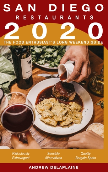 2020 San Diego Restaurants - The Food Enthusiast's Long Weekend Guide - cover