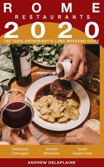 2020 Rome Restaurants - The Food Enthusiast's Long Weekend Guide - cover