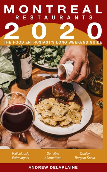 2020 Montreal Restaurants - The Food Enthusiast's Long Weekend Guide - cover