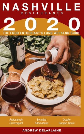 2020 Nashville Restaurants - The Food Enthusiast's Long Weekend Guide - cover